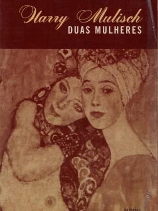 Duas Mulheres de Harry Mulisch