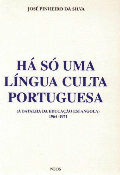 Há Só Uma Língua Portuguesa de José Pinheiro da Silva