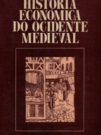 História Económica do Ocidente Medieval de Guy Fourquin
