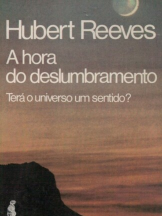 A Hora do Deslumbramento de Hubert Reeves