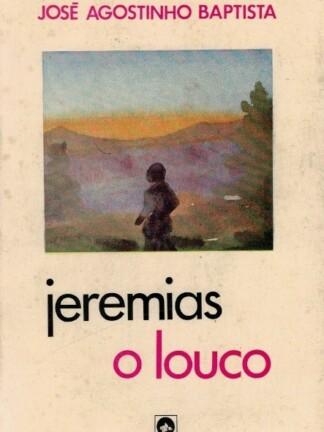 Jeremias, o Louco de José Agostinho Baptista