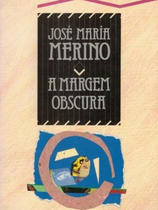 A Margem Obscura de José Maria Merino