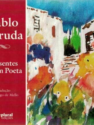 Presente de um Poeta de Pablo Neruda