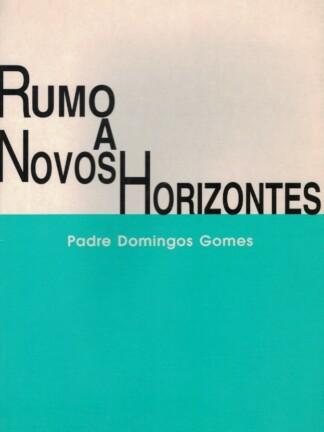 Rumo a Novos Horizontes de Domingos Gomes