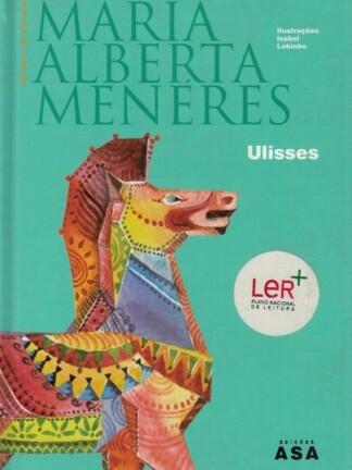 Ulisses de Maria Alberta Menéres