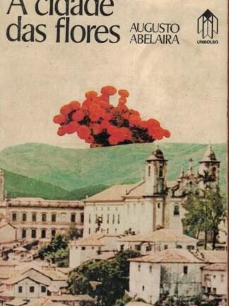 A Cidade das Flores de Augusto Abelaira