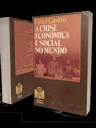A Crise Económica e Social no Mundo de Fidel Castro