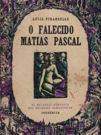 O Falecido Matias Pascal de Luigi Pirandello