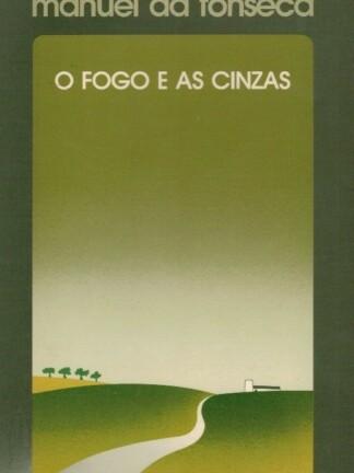 O Fogo e as Cinzas de Manuel da Fonseca