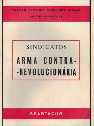 Sindicatos - Arma Contra-Revolucionária de Anton Pannekoek