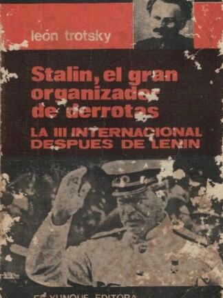 Stalin, El Gran Organizador de Derrotas de Leon Trotsky