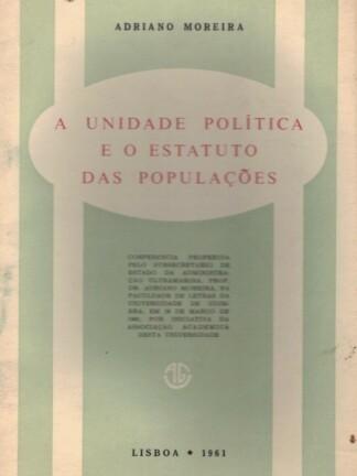 A Unidade Política e o Estatuto das Populações de Adriano Moreira