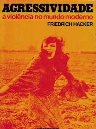 Agressividade: a Violência no Mundo Moderno de Friedrich Hacker