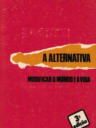 A Alternativa: Modificar o Mundo de Roger Garaudy