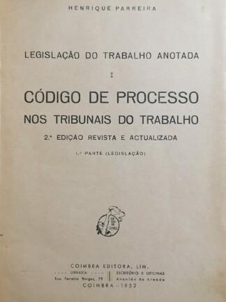 Código de Processo nos Tribunais do Trabalho de Henrique Parreira