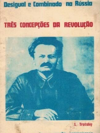 Três Concepções na Revolução de Leon Trotsky