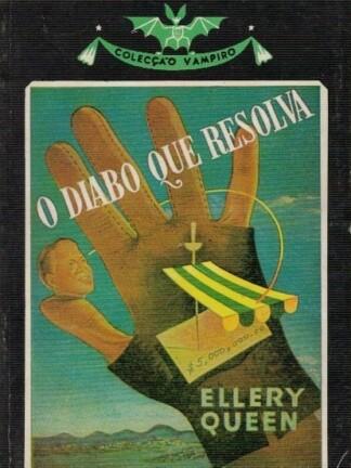 O Diabo Que Resolva de Ellery Queen