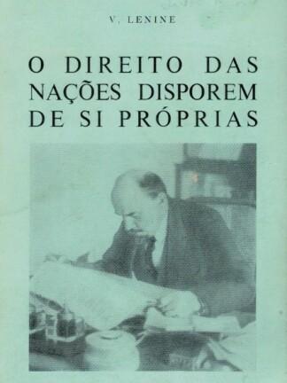 O Direito das Nações Disporem de Si Próprias de V. I. Lenine