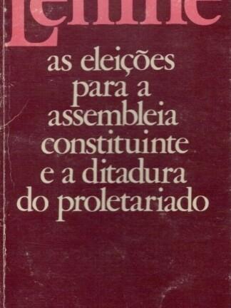 As Eleições Para a Assembleia Constituinte e a Ditadura do Proletariado de V. I. Lenine