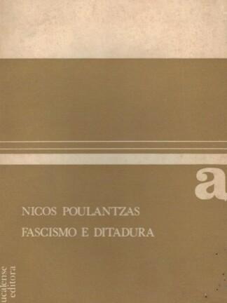 Fascimo e Ditadura (Vol.I) de Nicos Poulantzas