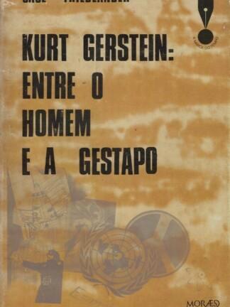 Kurt Gerstein: Entre o Homem e a Gestapo e Saul Friedlander
