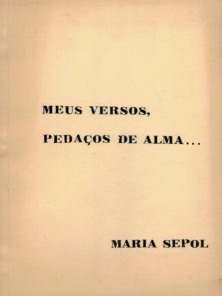 Meus Versos, Pedaços de Alma de Maria Sepol