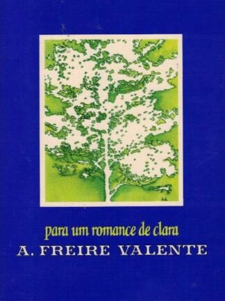 Para um Romance de Clara de A. Freire Valente