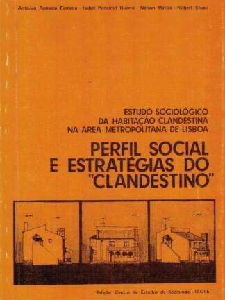 """Perfil Social e Estratégias do """"Clandestino"""" de António Fonseca Ferreira"""