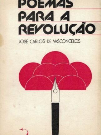Poemas para a Revolução de José Carlos Vasconcelos