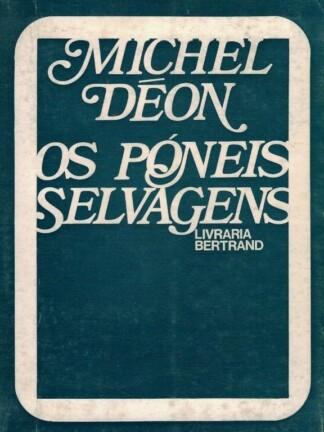 Os Póneis Selvagens de Michel Déon