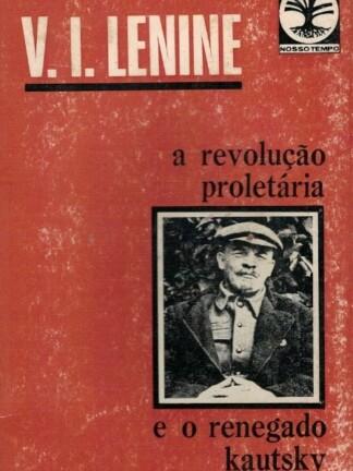 A Revolução Proletária e o Renegado Kautsky de V. I. Lenine