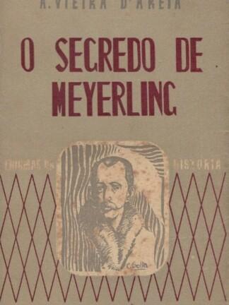 O Segredo de Meyerling de A. Vieira d' Areia