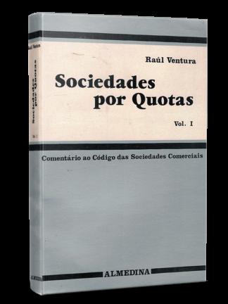 Sociedades por Quotas (Vol. I) de Raúl Ventura