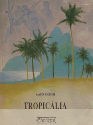 Tropicália de Vasco Riobom