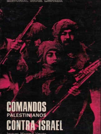 Comandos Palestinianos Contra Israel de Jacques Mansour Vergés