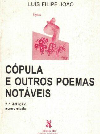 Cópula e Outros Poemas Notáveis de Luís Filipe João