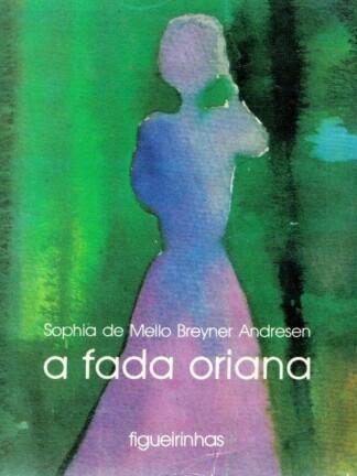 A Fada Oriana de Sophia de Mello Breyner Andresen