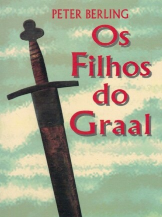 Os Filhos do Graal de Peter Berling