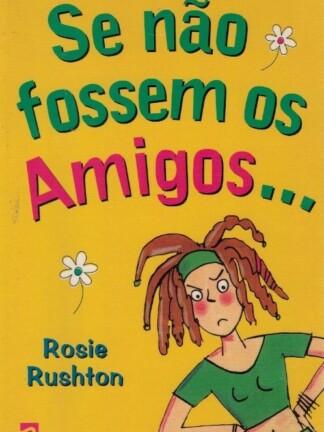 Se Não Fossem os Amigos de Rosie Rushton