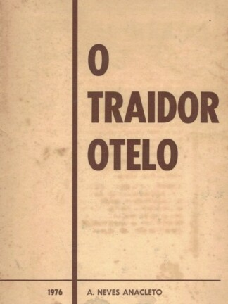 O Traidor Otelo de A. Neves Anacleto