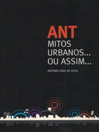 Ant Mitos Urbanos... Ou Assim... de António Dias da Silva