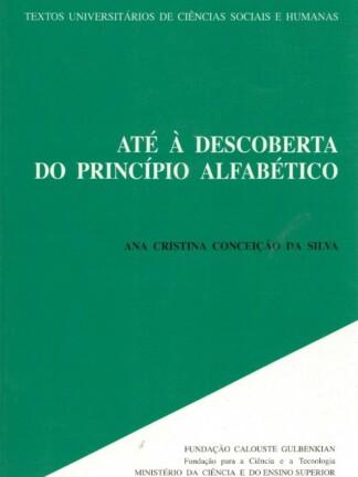 Até à Descoberta do Princípio Alfabético de Ana Cristina Conceição da Silva