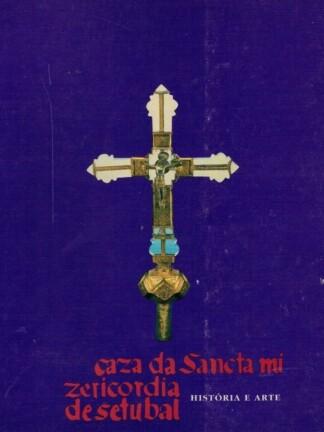 Caza da Sancta Mizercordia de Setubal de Fernando António Baptista Pereira