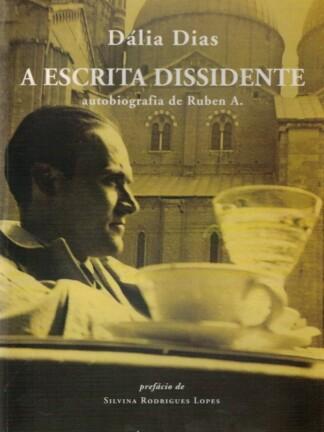 A Escrita Dissidente: Autobiografia de Ruben A. de Dália Dias