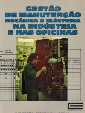 Gestão de Manutenção Mecânica e Eléctrica na Indústria e nas Oficinas de Francisco Rey Sacristán.