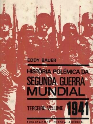 História Polémica da Segunda Guerra Mundial (1941) de Eddy Bauer
