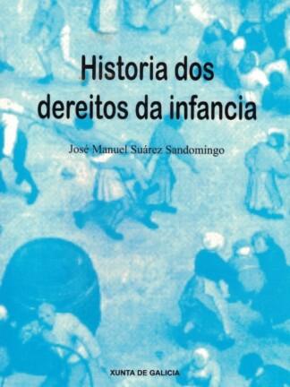 Historia dos Dereitos da Infancia de José Manuel Suárez Sandomingo