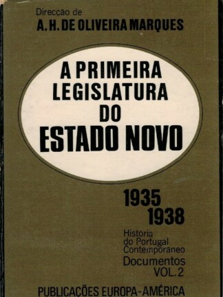 A Primeira Legislatura do Estado Novo de A. H. de Oliveira Marques
