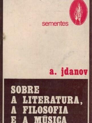 Sobre a Literatura, a Filosofia e Música de A. Jdanov