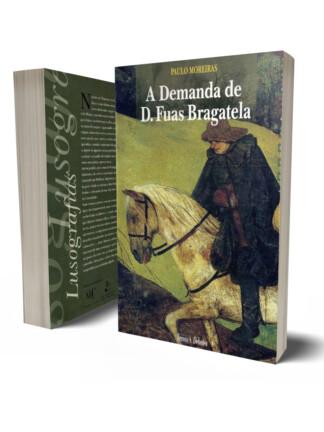 A Demanda de D. Fuas Bragatela de Paulo Moreiras